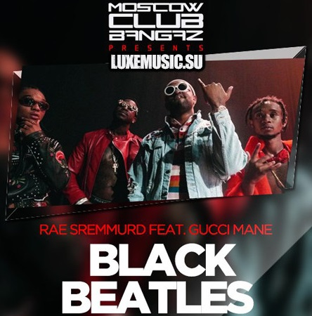 rae-sremmurd-feat-gucci-mane-black-beatles